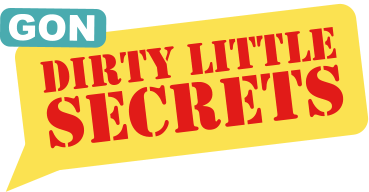 DIRTY LITTLE SECRETS GON